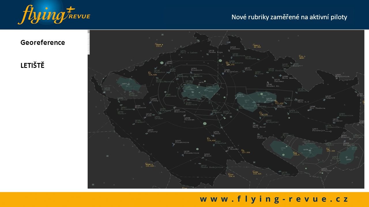 MINIMÁLNÍ BEZPEČNÁ VÝŠKA NAD PŘEKÁŽKAMI Nové rubriky zaměřené na aktivní piloty