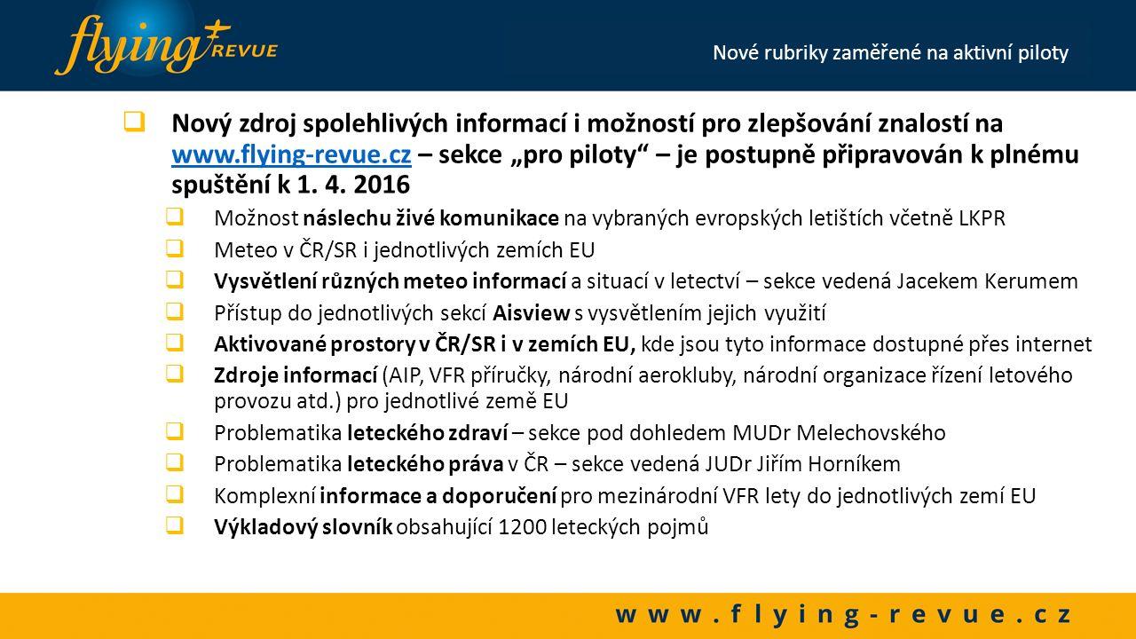 Díky za pozornost Nové rubriky zaměřené na aktivní piloty
