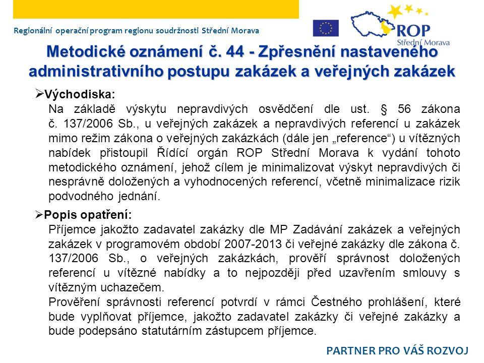 Regionální operační program regionu soudržnosti Střední Morava PARTNER PRO VÁŠ ROZVOJ Metodické oznámení č. 44 - Zpřesnění nastaveného administrativní