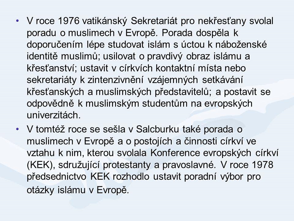V roce 1976 vatikánský Sekretariát pro nekřesťany svolal poradu o muslimech v Evropě. Porada dospěla k doporučením lépe studovat islám s úctou k nábož