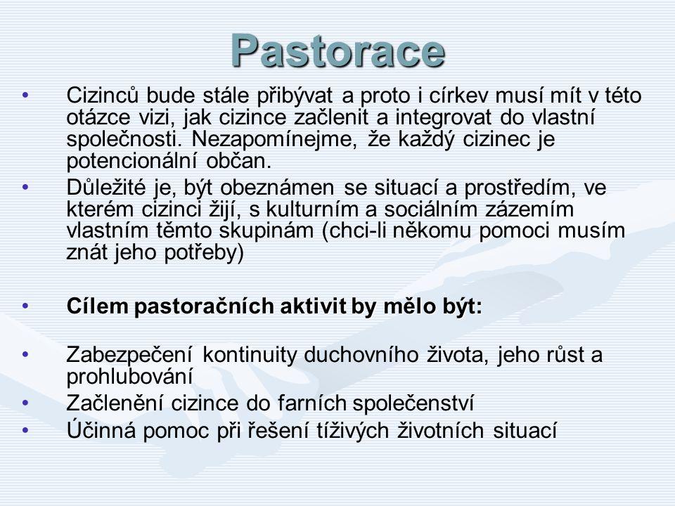 Pastorace Cizinců bude stále přibývat a proto i církev musí mít v této otázce vizi, jak cizince začlenit a integrovat do vlastní společnosti. Nezapomí