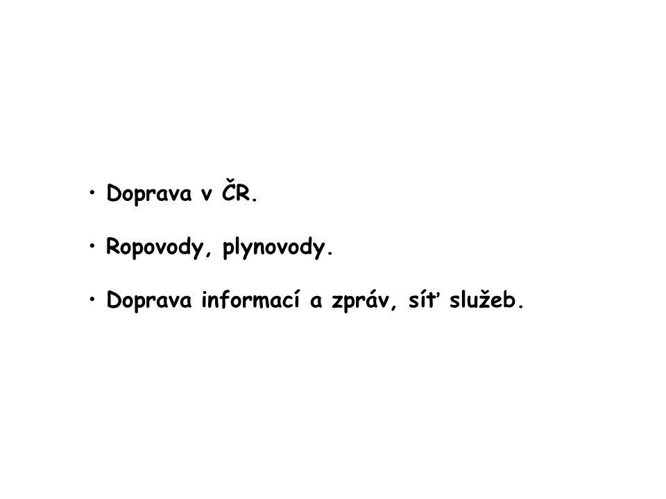 Doprava v ČR. Ropovody, plynovody. Doprava informací a zpráv, síť služeb.