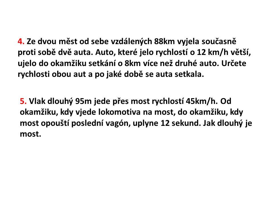 6.Sluneční město a Kvítečkov jsou od sebe vzdáleny 30km.