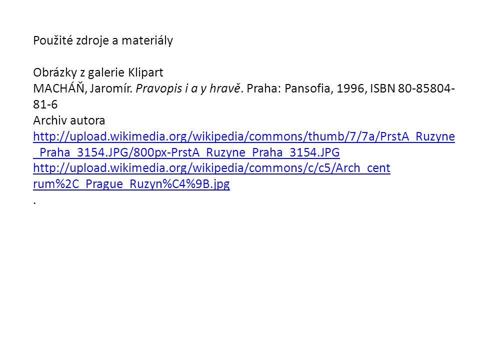 Použité zdroje a materiály Obrázky z galerie Klipart MACHÁŇ, Jaromír.