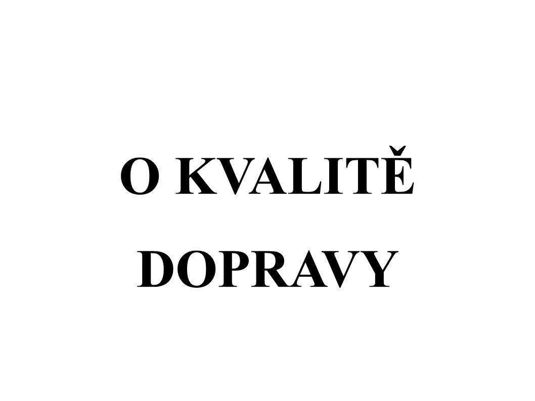 O KVALITĚ DOPRAVY
