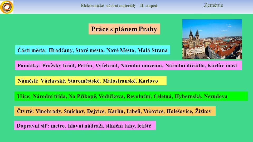 Elektronické učební materiály - II.stupeň Zeměpis Uváděj příklady do tabulky Znáš Prahu.