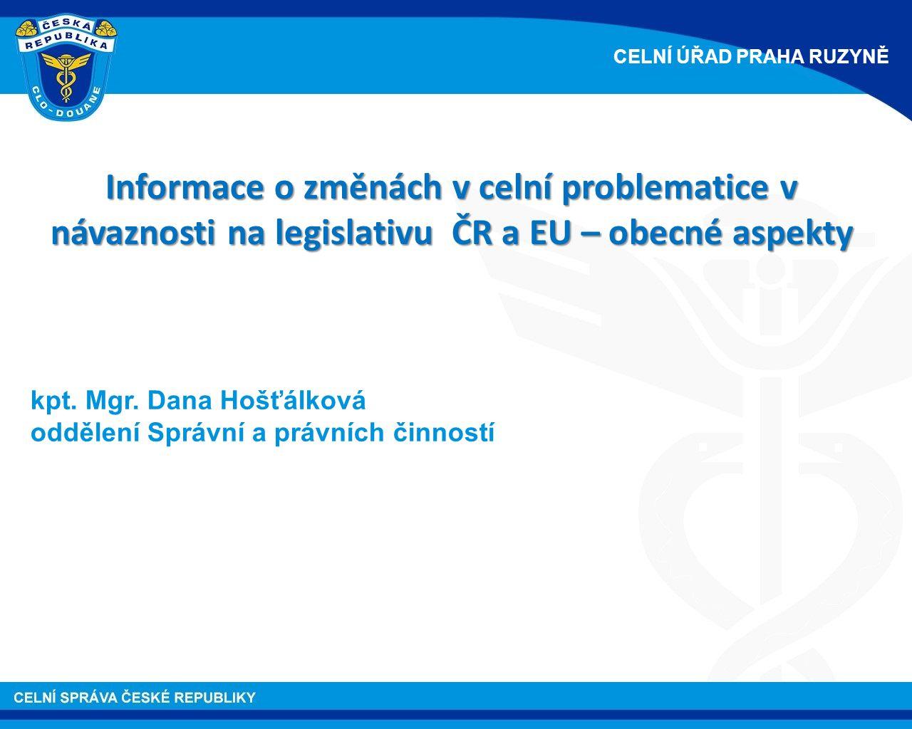 Informace o změnách v celní problematice v návaznosti na legislativu ČR a EU – obecné aspekty kpt.