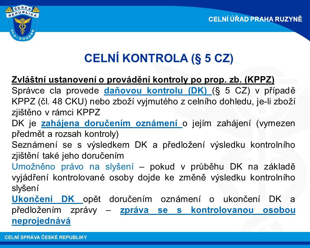 Zvláštní ustanovení o provádění kontroly po prop. zb.