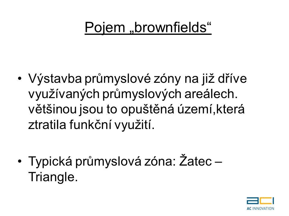 """Pojem """"brownfields Výstavba průmyslové zóny na již dříve využívaných průmyslových areálech."""