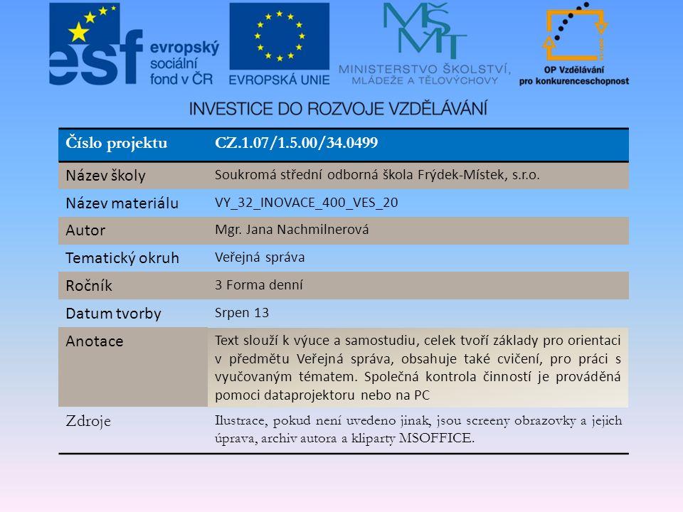 Číslo projektuCZ.1.07/1.5.00/34.0499 Název školy Soukromá střední odborná škola Frýdek-Místek, s.r.o.