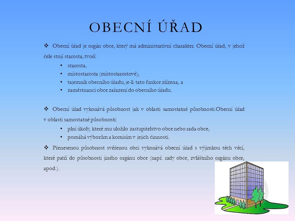OBECNÍ ÚŘAD  Obecní úřad je orgán obce, který má administrativní charakter.
