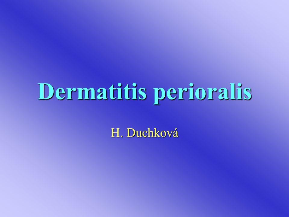 Dermatitis perioralis H. Duchková