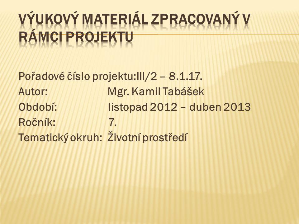 Pořadové číslo projektu:III/2 – 8.1.17. Autor: Mgr.
