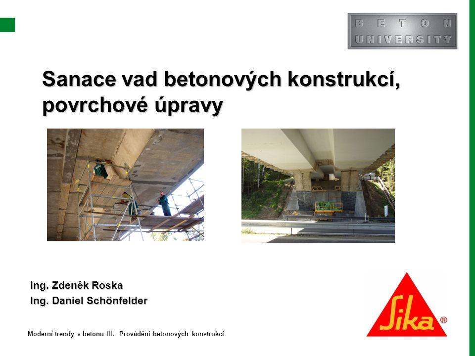 Sanace vad betonových konstrukcí, povrchové úpravy Sanace vad betonových konstrukcí, povrchové úpravy Ing.