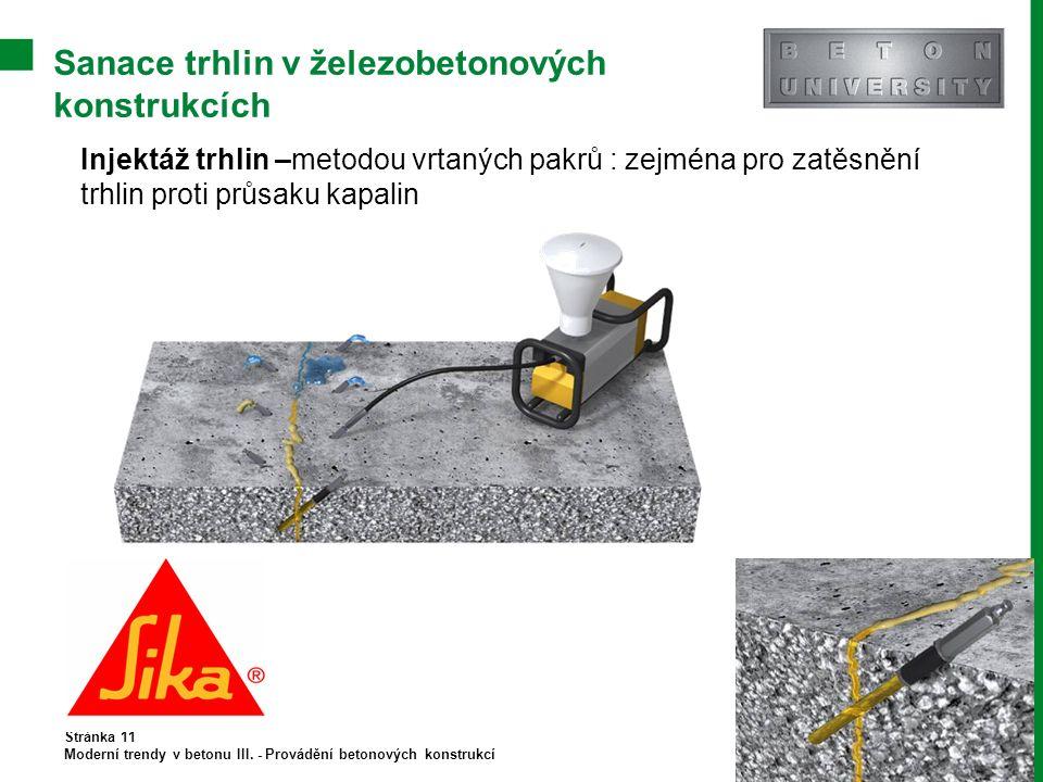 Sanace trhlin v železobetonových konstrukcích Stránka 11 Moderní trendy v betonu III. - Provádění betonových konstrukcí Injektáž trhlin –metodou vrtan