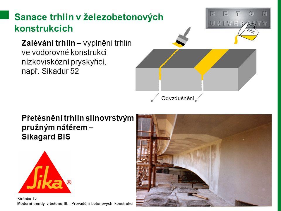 Sanace trhlin v železobetonových konstrukcích Stránka 12 Moderní trendy v betonu III. - Provádění betonových konstrukcí Zalévání trhlin – vyplnění trh