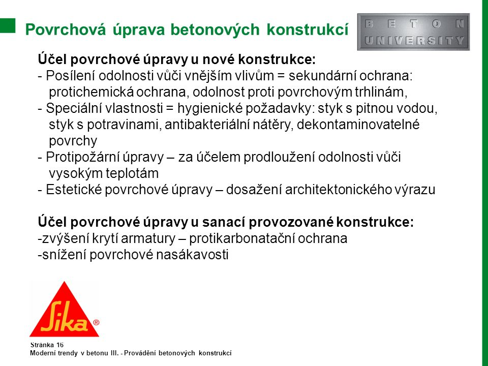 Povrchová úprava betonových konstrukcí Stránka 16 Moderní trendy v betonu III.