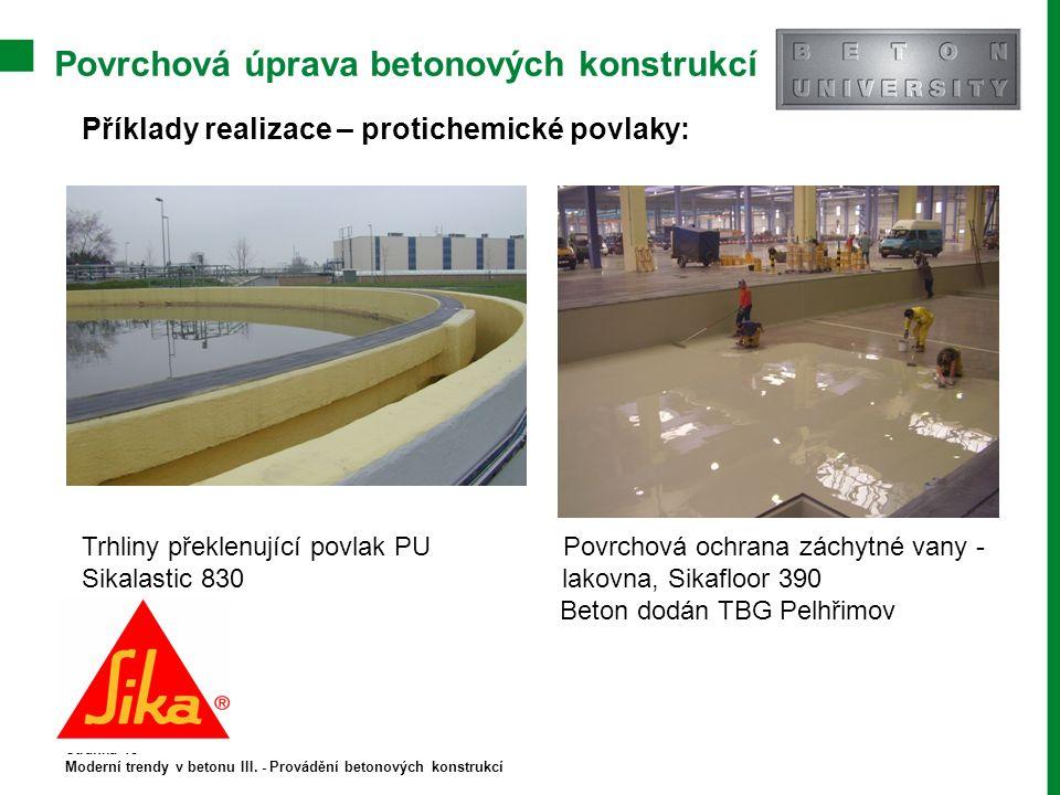 Povrchová úprava betonových konstrukcí Stránka 18 Moderní trendy v betonu III. - Provádění betonových konstrukcí Příklady realizace – protichemické po