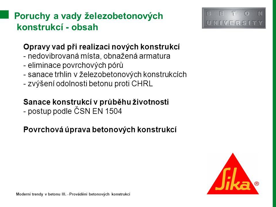 Oprava nedovibrovaných míst a obnažené armatury Stránka 3 Moderní trendy v betonu III.