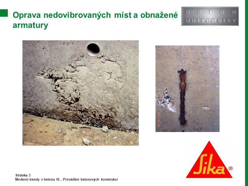 Oprava nedovibrovaných míst a obnažené armatury Stránka 3 Moderní trendy v betonu III. - Provádění betonových konstrukcí