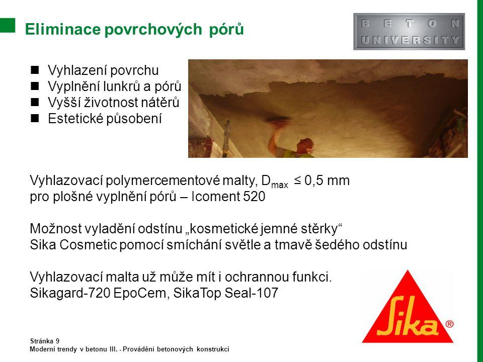 Eliminace povrchových pórů Stránka 9 Moderní trendy v betonu III.