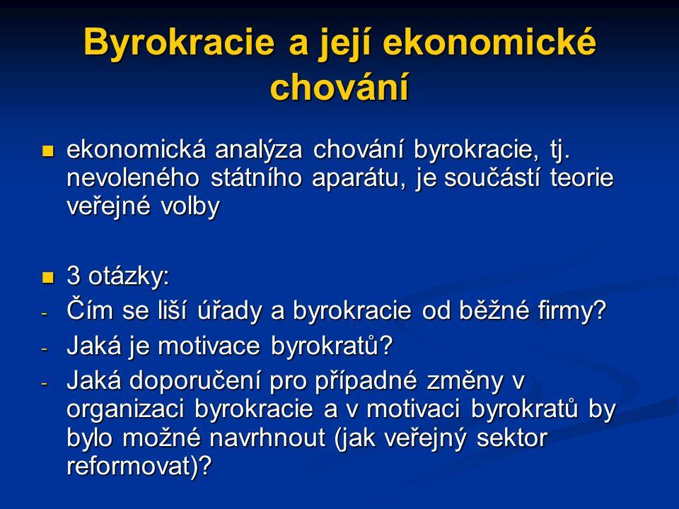 Byrokracie a její ekonomické chování ekonomická analýza chování byrokracie, tj.
