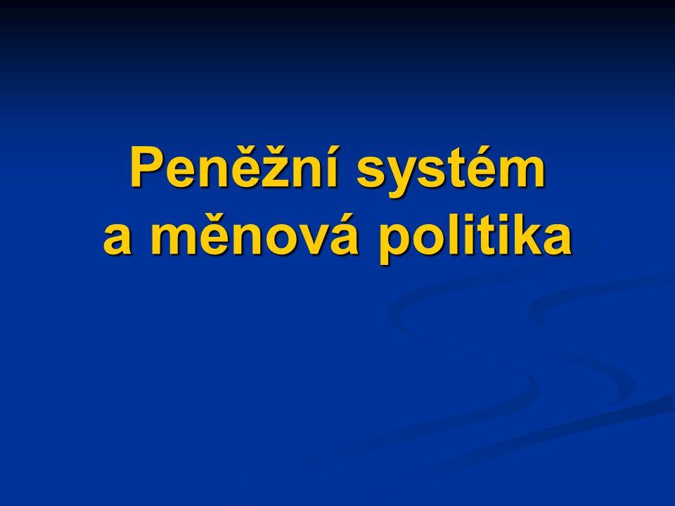 Peněžní systém a měnová politika
