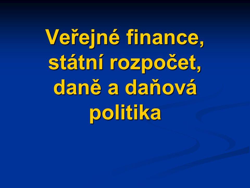 Veřejné finance, státní rozpočet, daně a daňová politika