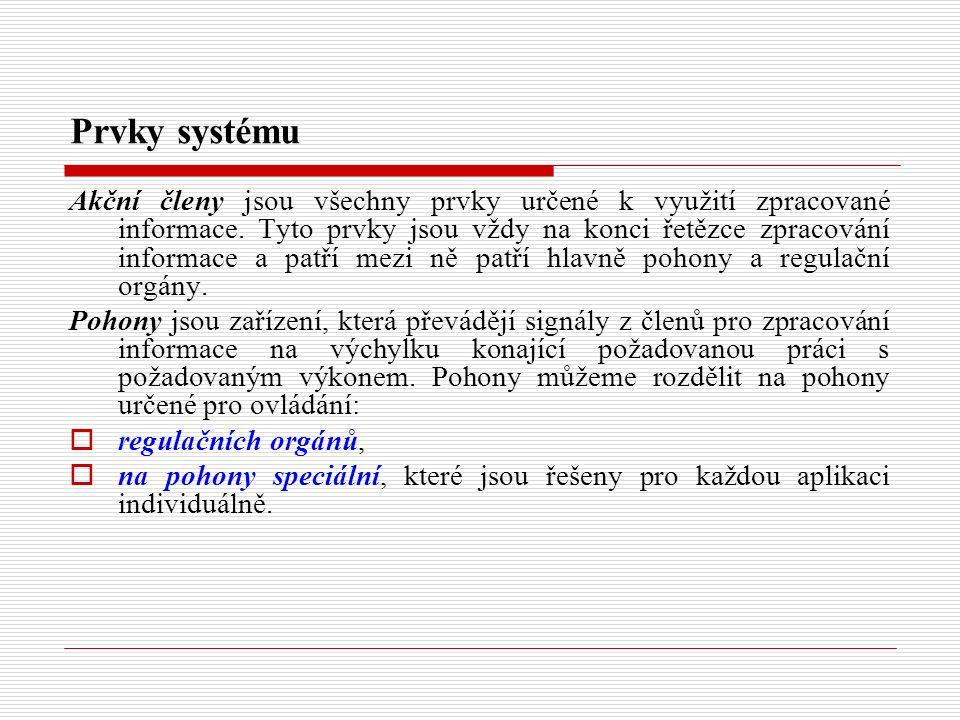 Prvky systému Akční členy jsou všechny prvky určené k využití zpracované informace.
