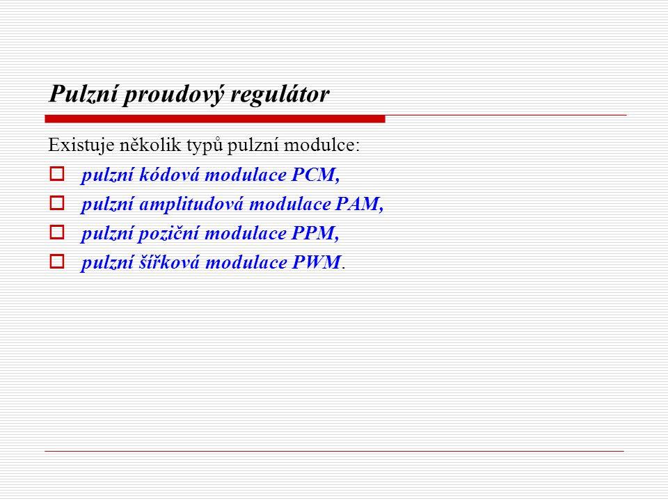 Pulzní proudový regulátor Existuje několik typů pulzní modulce:  pulzní kódová modulace PCM,  pulzní amplitudová modulace PAM,  pulzní poziční modulace PPM,  pulzní šířková modulace PWM.