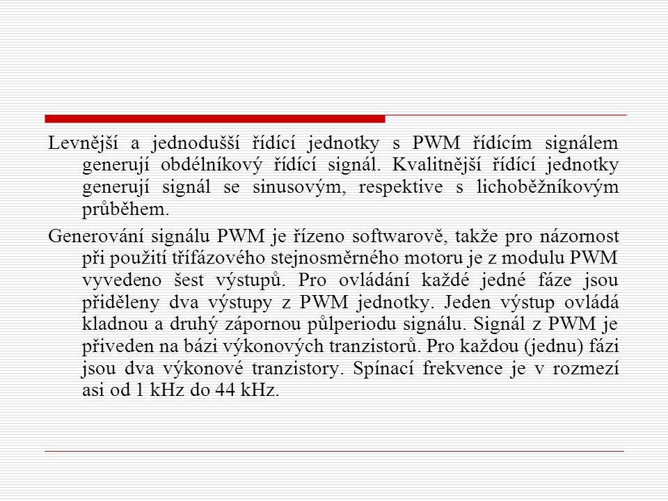 Levnější a jednodušší řídící jednotky s PWM řídícím signálem generují obdélníkový řídící signál.