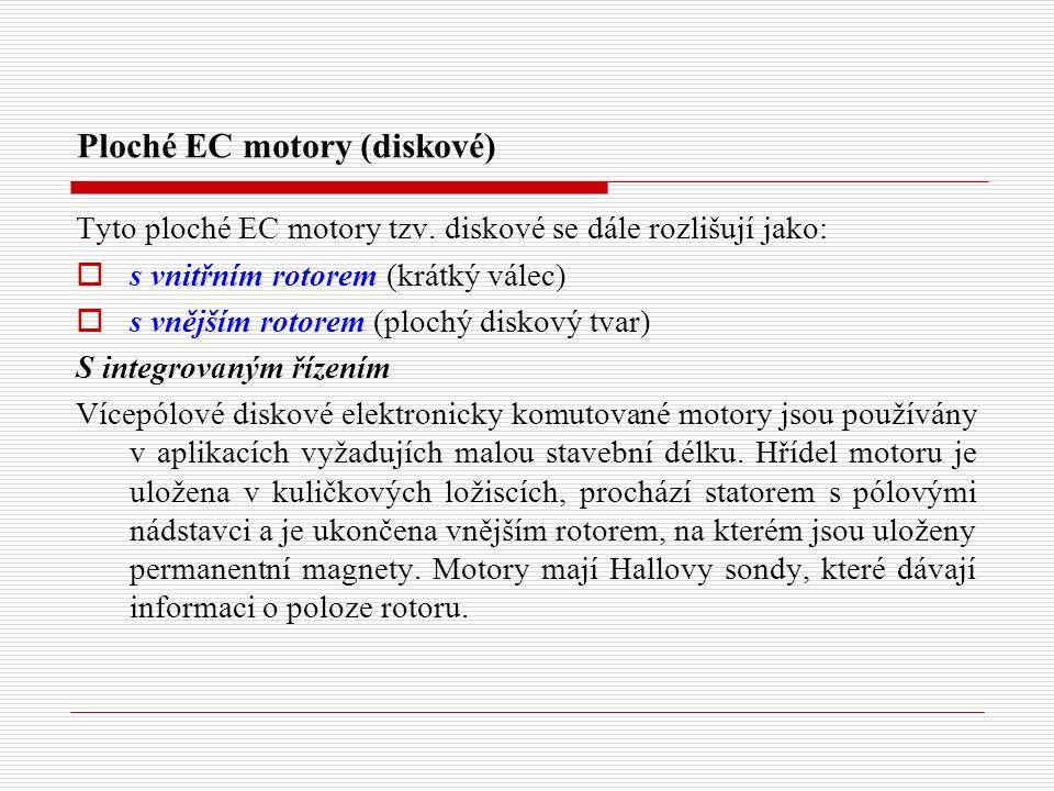 Ploché EC motory (diskové) Tyto ploché EC motory tzv.