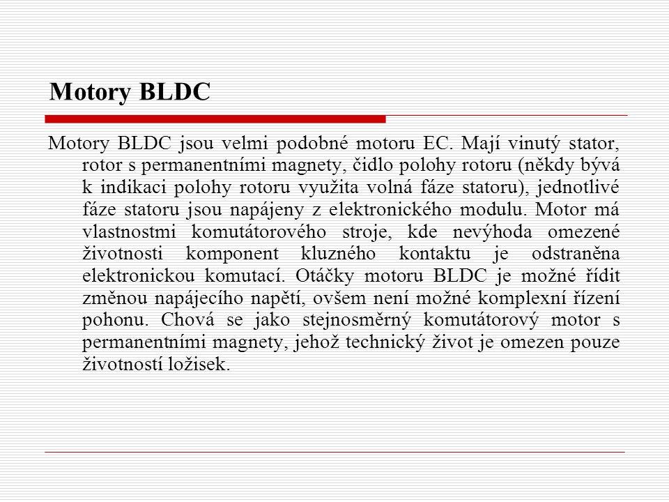 Motory BLDC Motory BLDC jsou velmi podobné motoru EC.