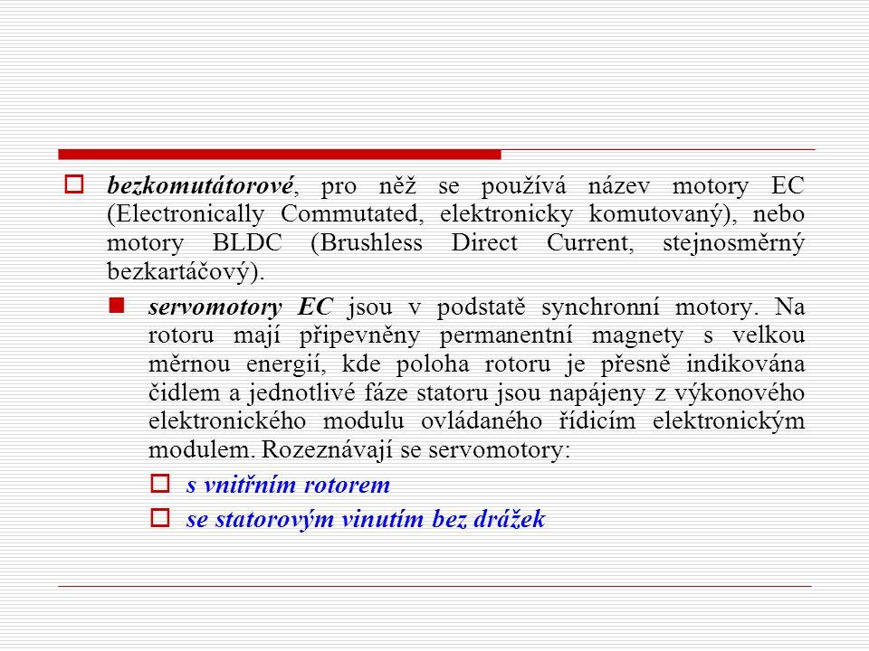  bezkomutátorové, pro něž se používá název motory EC (Electronically Commutated, elektronicky komutovaný), nebo motory BLDC (Brushless Direct Current, stejnosměrný bezkartáčový).