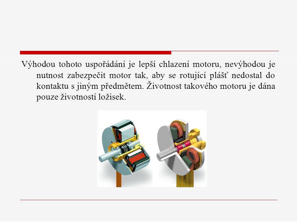Výhodou tohoto uspořádání je lepší chlazení motoru, nevýhodou je nutnost zabezpečit motor tak, aby se rotující plášť nedostal do kontaktu s jiným předmětem.