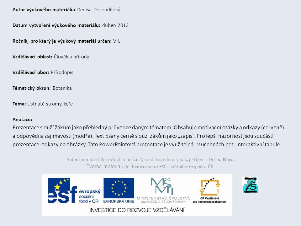 Autor výukového materiálu: Denisa Dosoudilová Datum vytvoření výukového materiálu: duben 2013 Ročník, pro který je výukový materiál určen: VII.