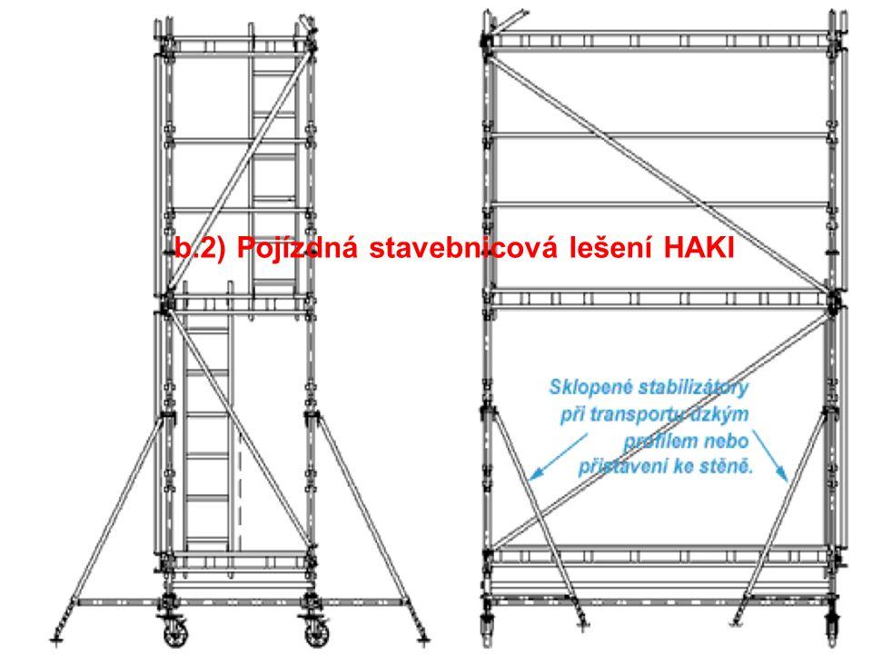 6.Lešení b.2) Pojízdná stavebnicová lešení HAKI