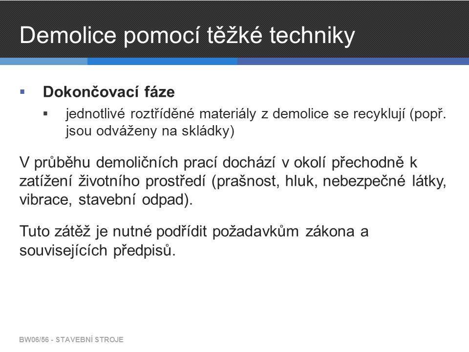 BW06/56 - STAVEBNÍ STROJE Zdroj: www.geologie.vsb.cz Čelisťový drtič