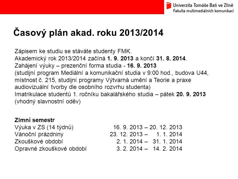 Časový plán akad. roku 2013/2014 Bc. Hana Ponížilová: Analýza konkurenčního prostředí Fakulty multimediálních komunikací UTB ve Zlíně Zápisem ke studi