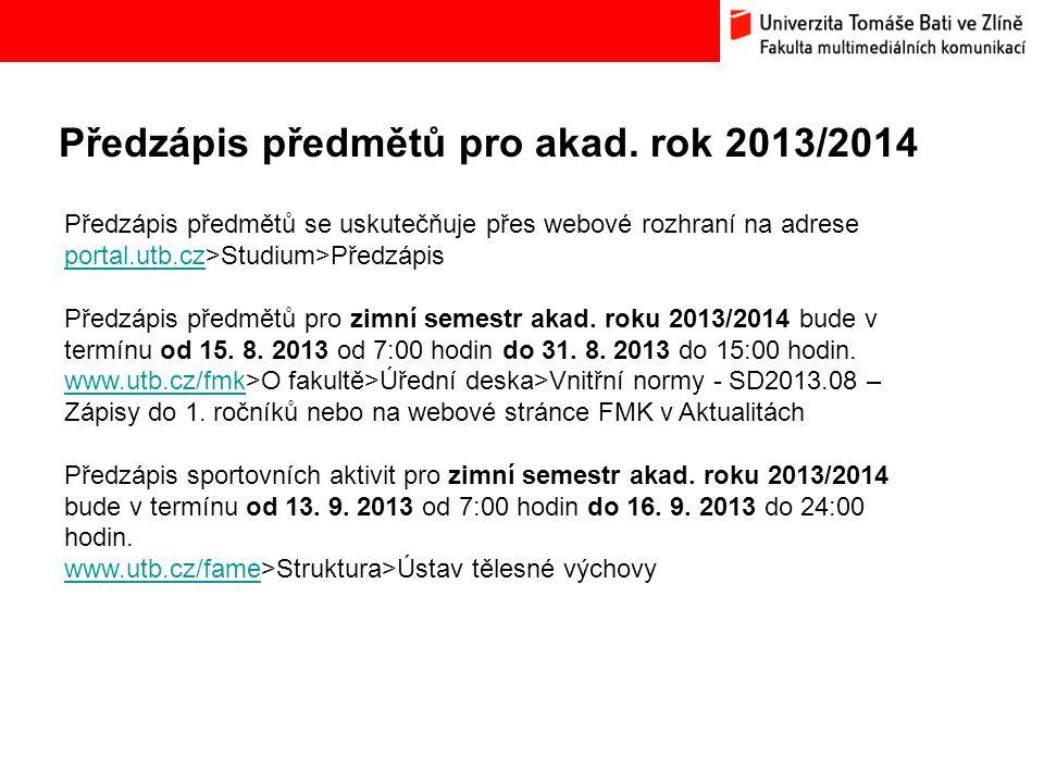 Předzápis předmětů pro akad. rok 2013/2014 Bc. Hana Ponížilová: Analýza konkurenčního prostředí Fakulty multimediálních komunikací UTB ve Zlíně Předzá