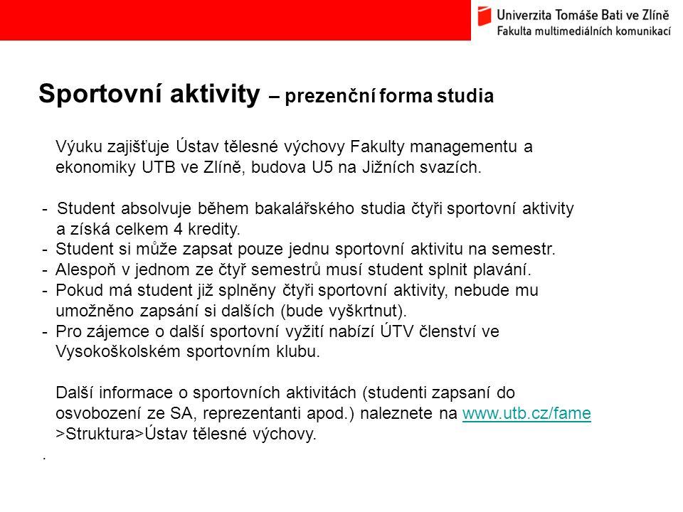 Sportovní aktivity – prezenční forma studia Bc. Hana Ponížilová: Analýza konkurenčního prostředí Fakulty multimediálních komunikací UTB ve Zlíně Výuku