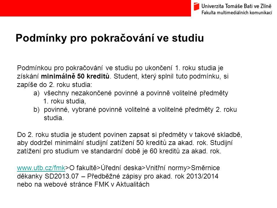Podmínky pro pokračování ve studiu Bc. Hana Ponížilová: Analýza konkurenčního prostředí Fakulty multimediálních komunikací UTB ve Zlíně Podmínkou pro