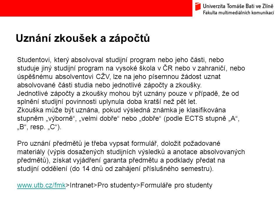 Uznání zkoušek a zápočtů Bc. Hana Ponížilová: Analýza konkurenčního prostředí Fakulty multimediálních komunikací UTB ve Zlíně Studentovi, který absolv