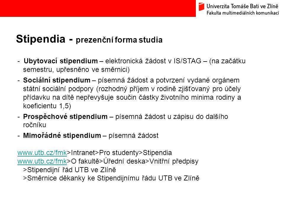 Stipendia - prezenční forma studia Bc. Hana Ponížilová: Analýza konkurenčního prostředí Fakulty multimediálních komunikací UTB ve Zlíně - Ubytovací st