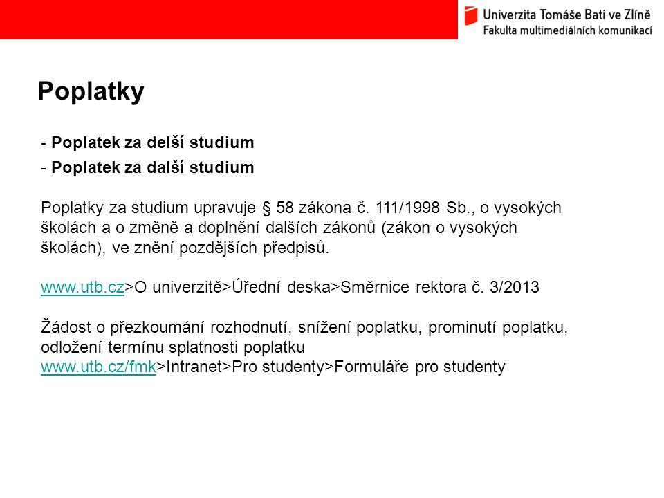 Poplatky Bc. Hana Ponížilová: Analýza konkurenčního prostředí Fakulty multimediálních komunikací UTB ve Zlíně - Poplatek za delší studium - Poplatek z