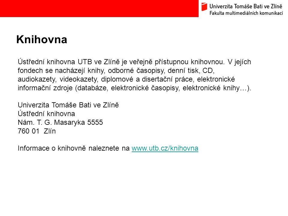 Knihovna Bc. Hana Ponížilová: Analýza konkurenčního prostředí Fakulty multimediálních komunikací UTB ve Zlíně Ústřední knihovna UTB ve Zlíně je veřejn