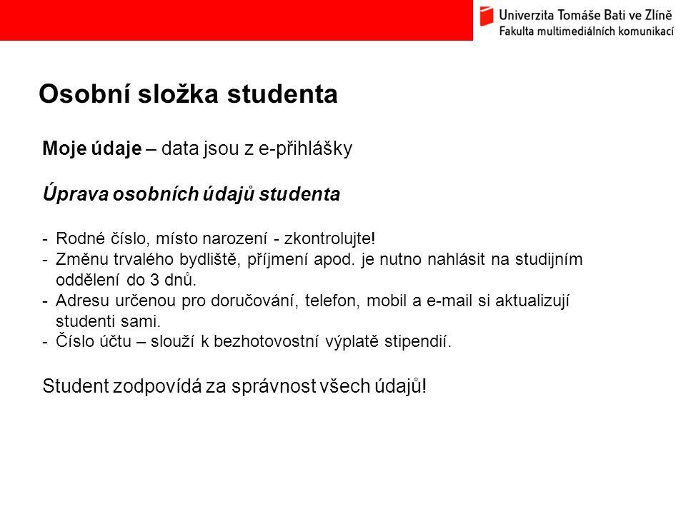 Osobní složka studenta Bc. Hana Ponížilová: Analýza konkurenčního prostředí Fakulty multimediálních komunikací UTB ve Zlíně Moje údaje – data jsou z e