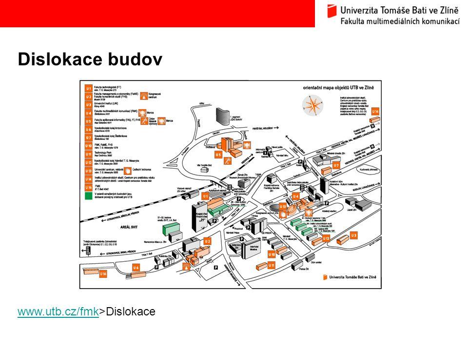 Dislokace budov www.utb.cz/fmkwww.utb.cz/fmk>Dislokace