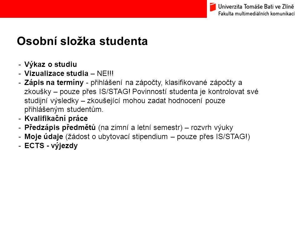 Osobní složka studenta Bc. Hana Ponížilová: Analýza konkurenčního prostředí Fakulty multimediálních komunikací UTB ve Zlíně -Výkaz o studiu -Vizualiza