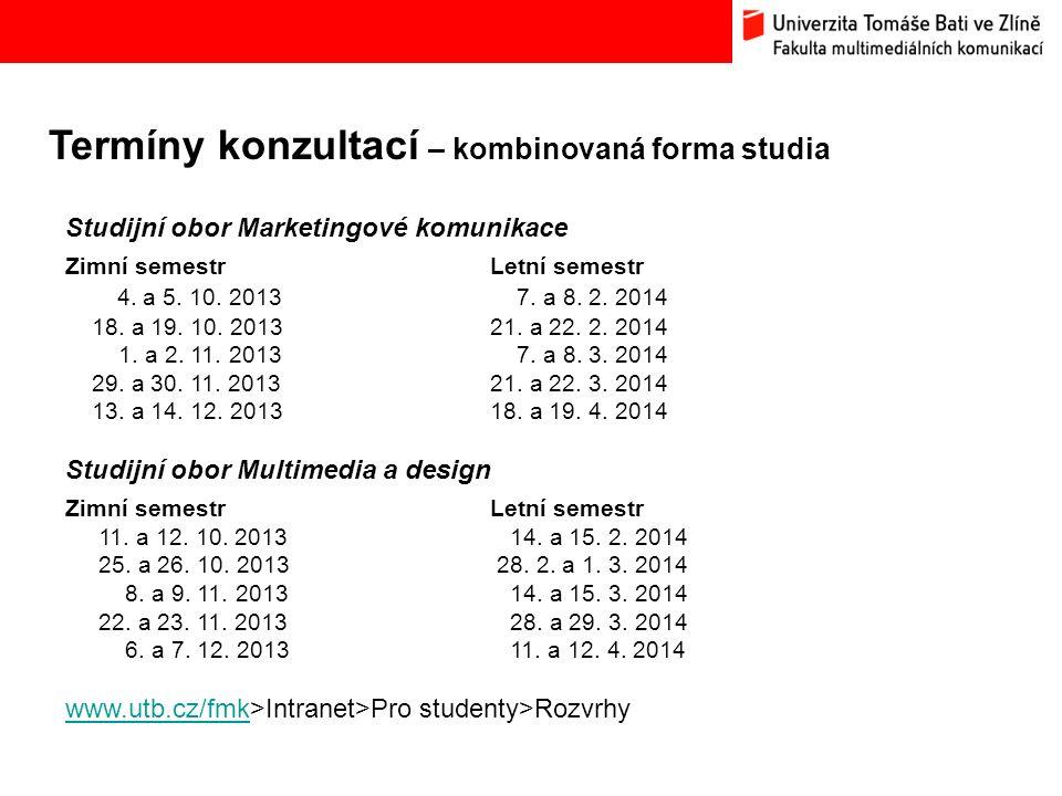 Termíny konzultací – kombinovaná forma studia Bc. Hana Ponížilová: Analýza konkurenčního prostředí Fakulty multimediálních komunikací UTB ve Zlíně Stu